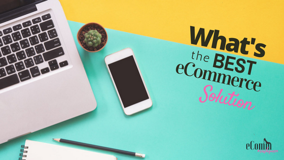 What's the Best eCommerce Solution?