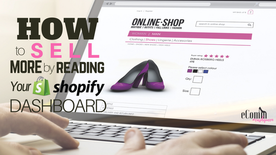 How to Sell More by Reading Your Shopify Dashboard