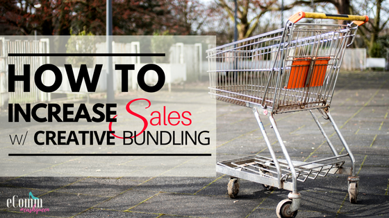 How to Increase Sales with Creative Bundling