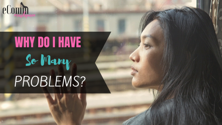 Why Do I Have So Many Problems?