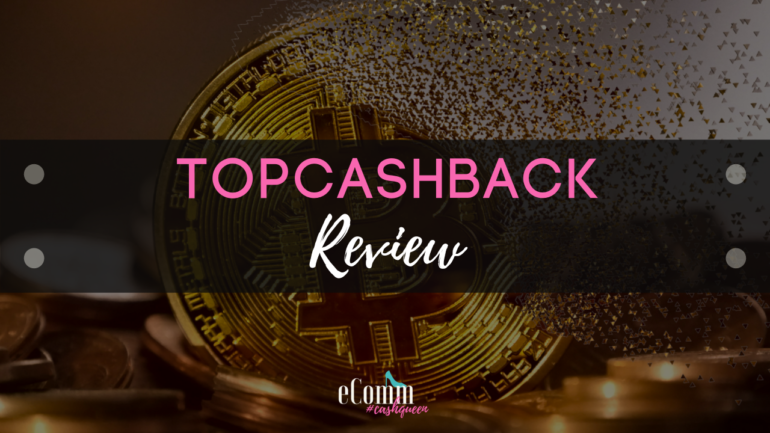 TopCashBack – My Review – Why I Love It & How to Use It – About Cashback Sites
