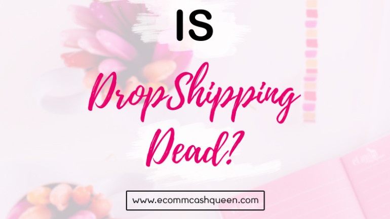 Dropshipping Business, is it Dead?