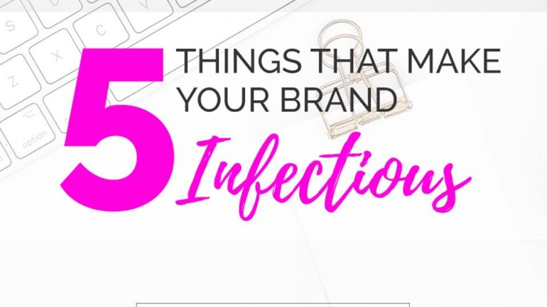 5 Things that Make Your Brand Infectious
