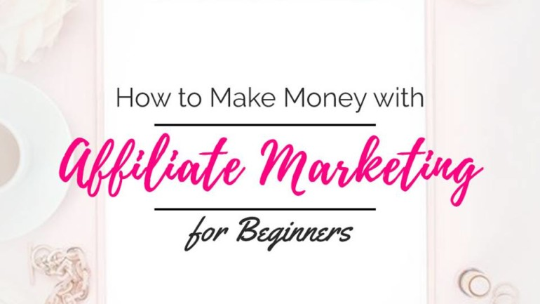 Make Money with Affiliate Marketing for Beginners