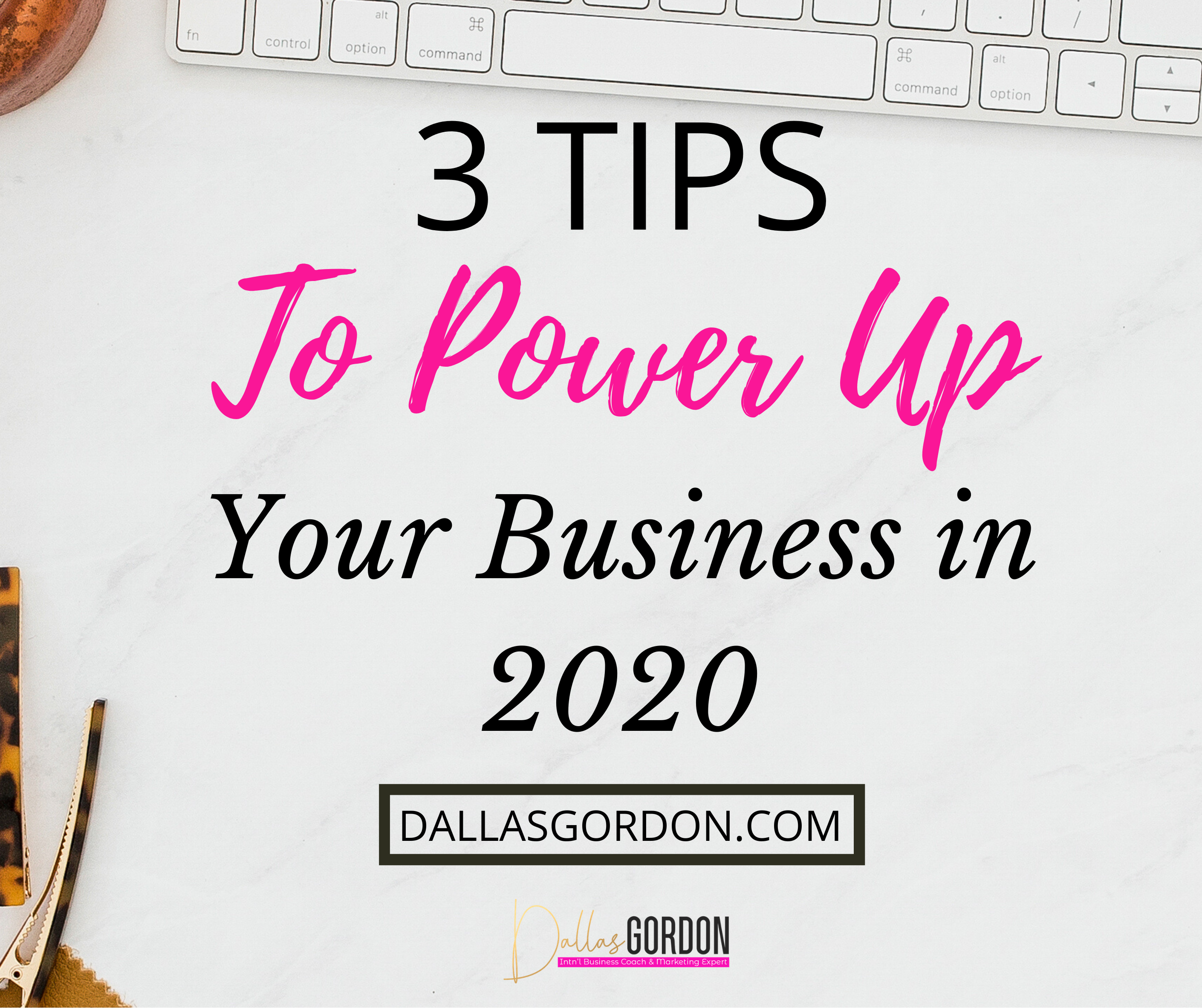 3 Tips to Power Up Your Business in 2020