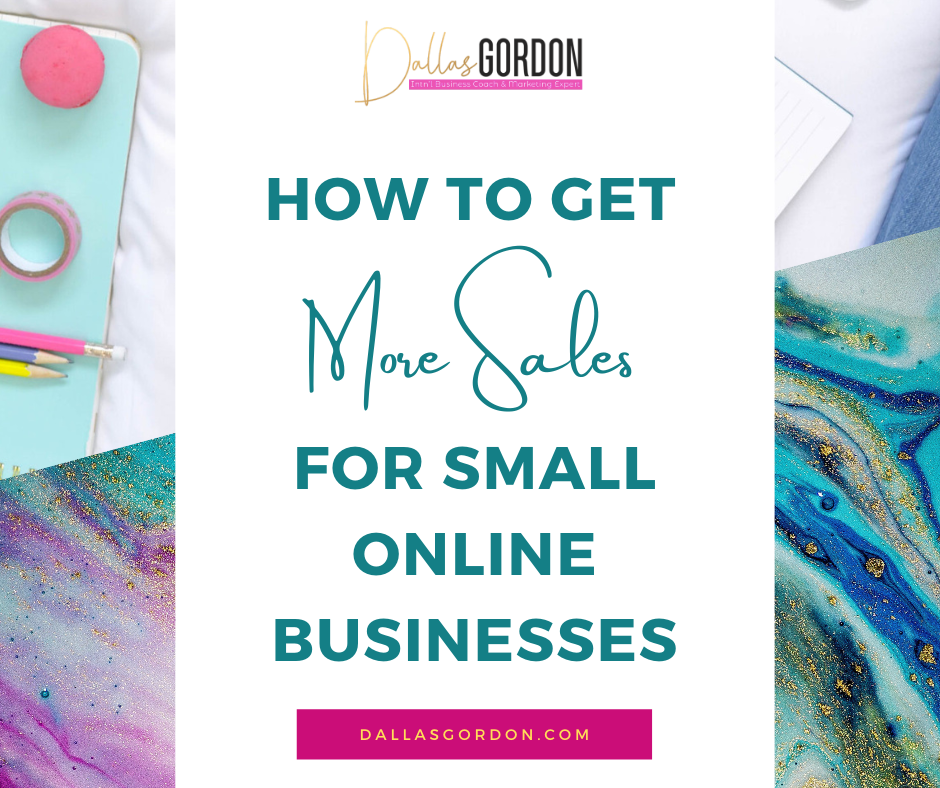 How To Get MORE Sales Online For Small Businesses