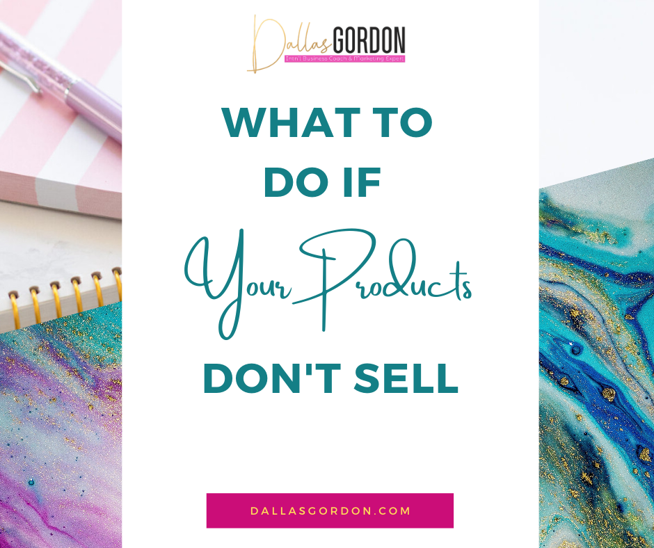 What To Do If Your Products Don't Sell
