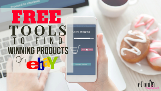 Top 3 Free eBay Tools to Find Winning Products for eBay Dropshipping – Watchcount Workarounds