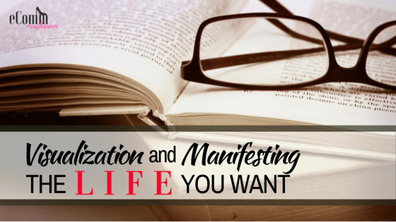 Visualization and Manifesting the Life You Want