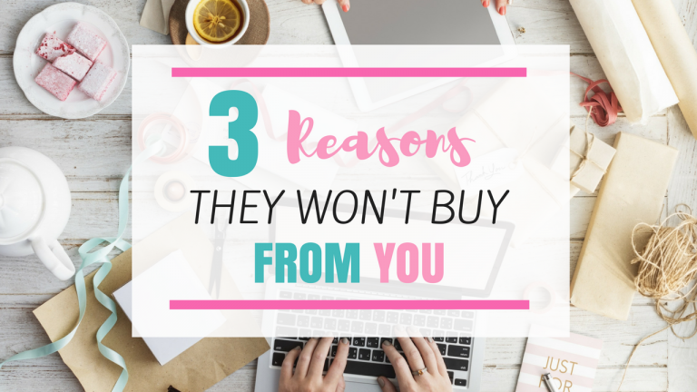 3 Reasons They Won't Buy From You - How To Close A Sale and start Selling