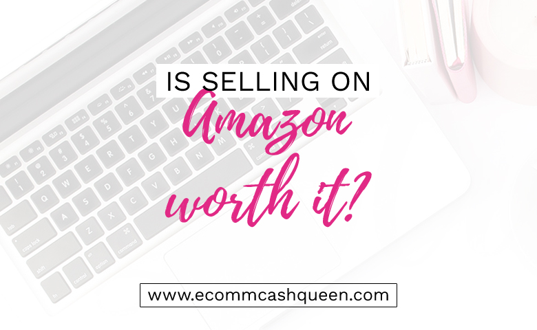 Is selling on Amazon worth it?