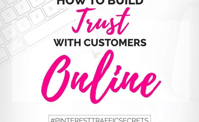 How To Build Trust With Customers Online