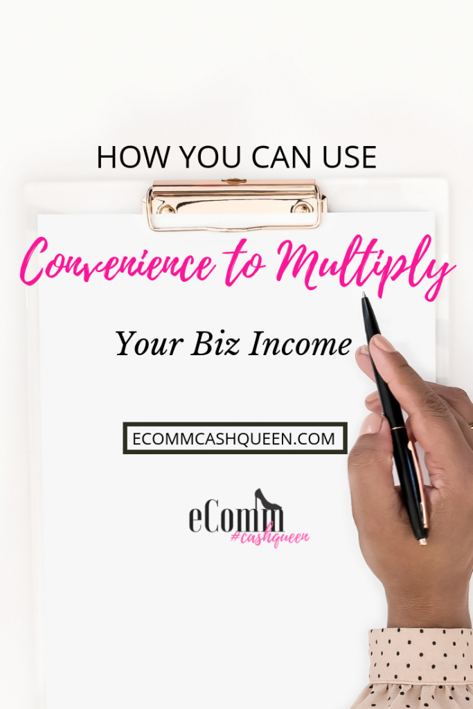 How You Can Use Convenience to Multiply Your Biz Income