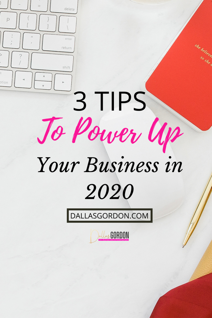 Home Selling Tips 2020.3 Tips To Power Up Your Business In 2020 Coach Dallas Gordon